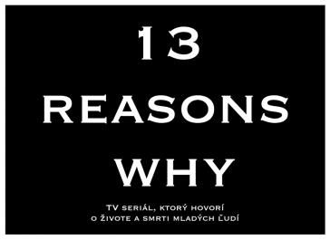 """Seriál """"13 Dôvodov prečo"""" alebo """"13 Reasons Why"""""""