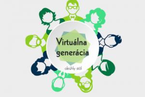 Virtuálna generácia – Okrúhly stôl